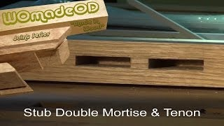 Mortise and Tenon - Double Stub Variant for Wide Rails