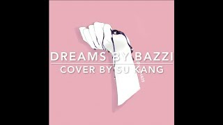 Dreams by Bazzi {Cover}