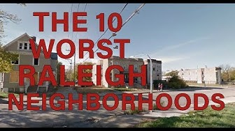 These Are the 10 WORST NEIGHBORHOODS To Live in RALEIGH, NC