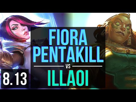 FIORA vs ILLAOI (TOP) ~ Pentakill, Godlike ~ NA Master ~ Patch 8.13