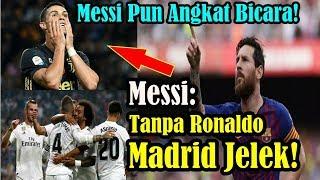 SUNGGUH BERANI!!! Real Madrid Tanpa Cristiano Ronaldo, Begini Ledekan lionel Messi!