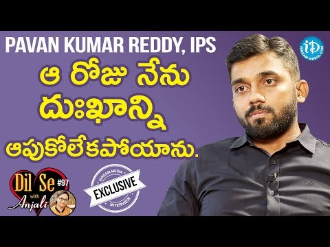 Pawan Kumar Reddy IPS Exclusive Interview    Dil Se With Anjali #97