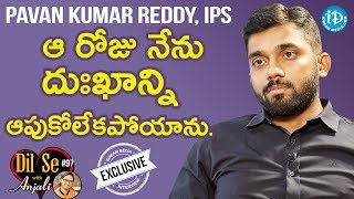 Pawan Kumar Reddy IPS Exclusive Interview || Dil Se With Anjali #97