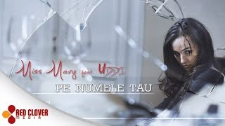 Miss Mary feat. Uddi - Pe numele tau - (by Panda Music) [videoclip oficial]