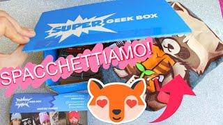 SPACCHETTIAMO! SuperGeekBox di Novembre!