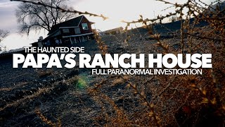 Papa's Ranch House   Part 1   Paranormal Investigation   Full Episode 4K   S05 E09