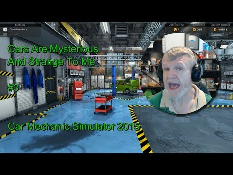 Car Mechanic Simulator 2015 - Cars Are Strange And Mysterious To Me #3