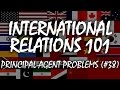 International Relations 101 (#38): Principal-Agent Problems