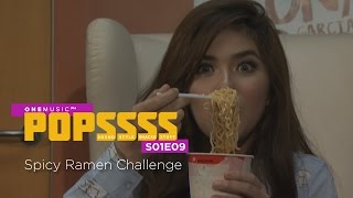 Spicy Ramen Challenge with Loisa Andalio | ONE MUSIC POPSSSS S01E09