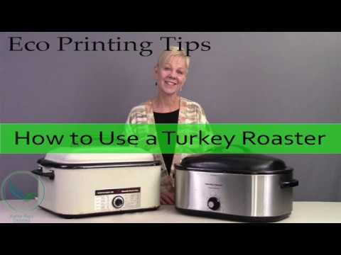 How To Use A Turkey Roaster | Eco Printing Tips