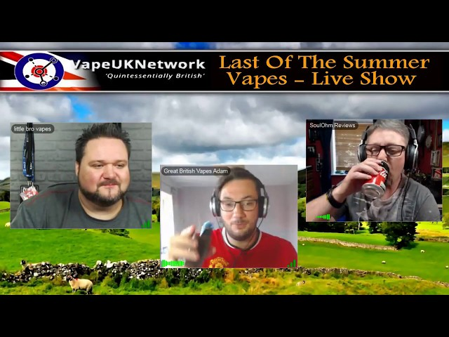 Last of the Summer Vapes - 26/6/2018 -  Live vaping and vape related chat, news, reviews and fun