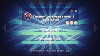 THEORY OF EVERYTHING 3 FULL LEVEL!! (MONTAGE) - GEOMETRY DASH 2.2