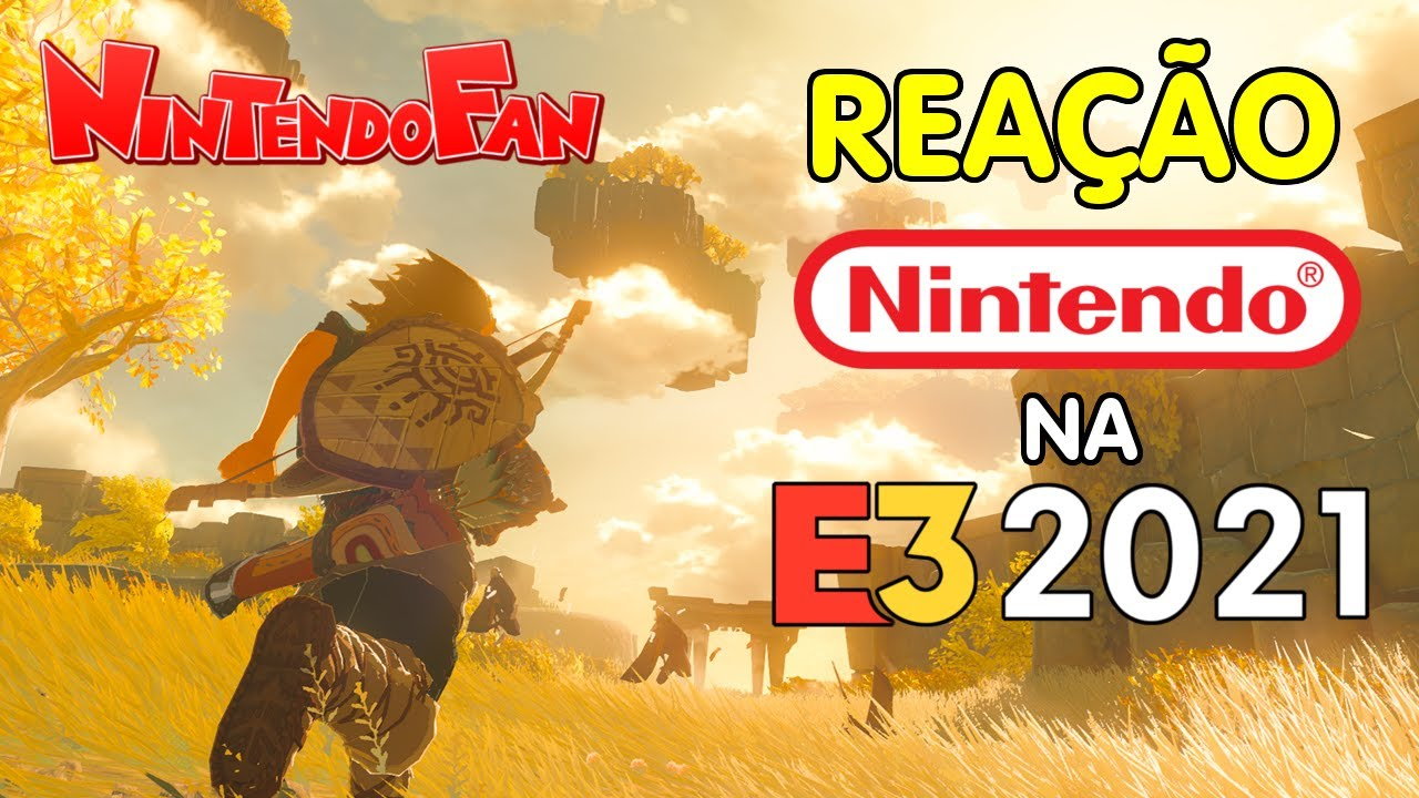 REAÇÃO: Apresentação da Nintendo na E3 2021