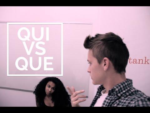 QUI vs QUE