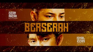 Download Zizan Razak feat. Ismail Izzani - Berserah [Official Lyric Video] Mp3