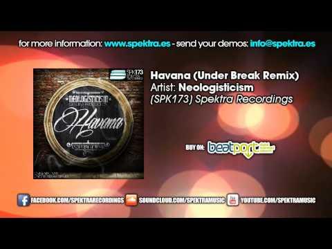 Neologisticism - Havana (Under Break Remix)