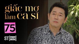 GIẤC MƠ LÀM CA SĨ TẬP 75 | Phim Tình Cảm Hàn Quốc Hay Nhất 2020 | Phim Hàn Quốc 2020