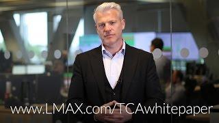 White paper offers new blueprint for TCA in global FX: www.lmax.com/TCAwhitepaper