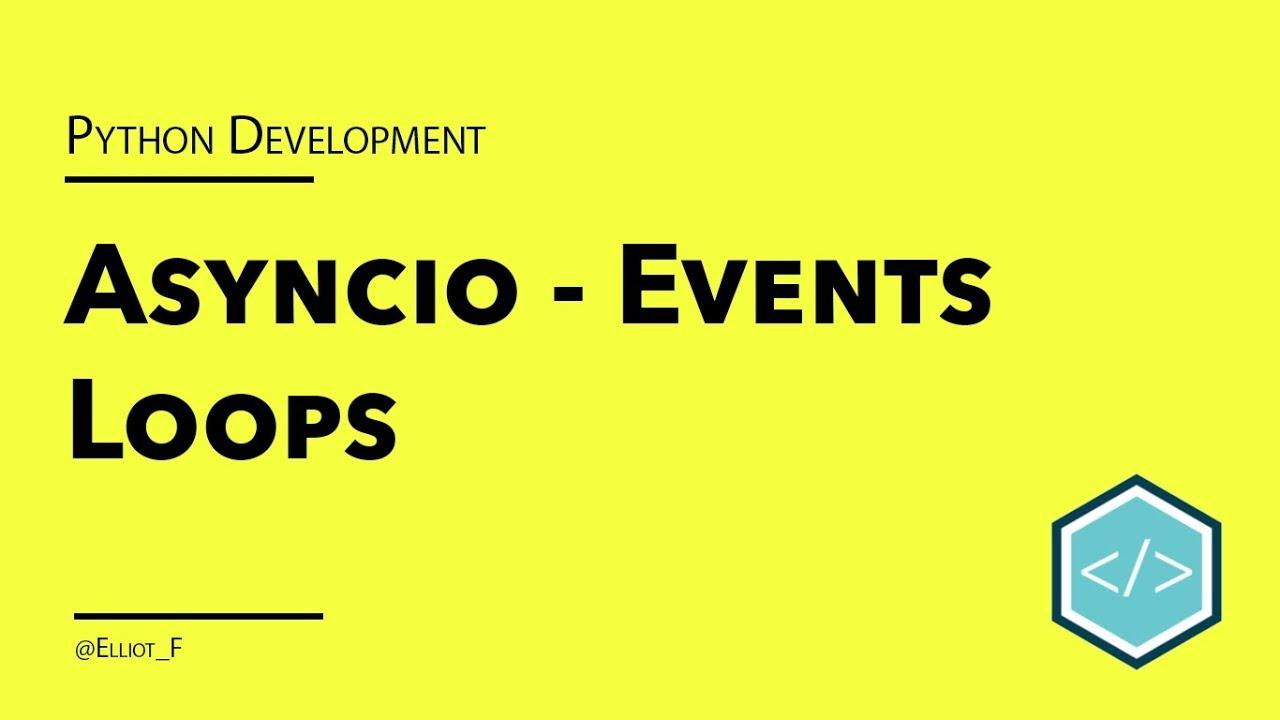 Asyncio Event Loops Tutorial | TutorialEdge net