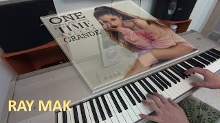 Ariana Grande - One Last Time Piano by Ray Mak