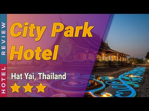 City Park Hotel hotel review   Hotels in Hat Yai   Thailand Hotels