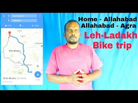 Home - Allahabad - Agra. Leh Ladakh BIKE trip. [Part-1]
