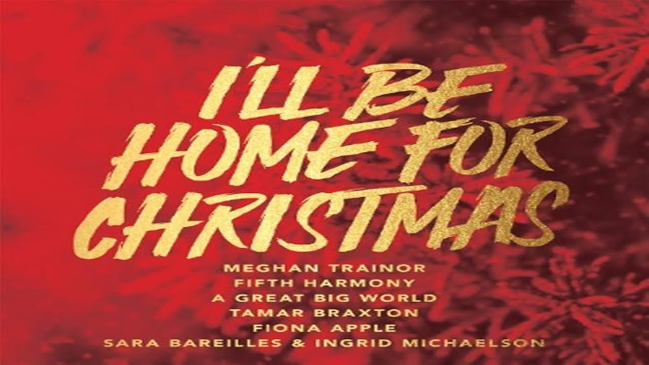fifth harmony meghan trainor en album navideo ill be home for christmas - Who Wrote I Ll Be Home For Christmas