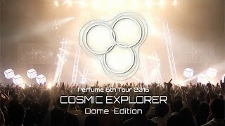 Hurly Burly PV風(Perfume 6th Tour 2016「COSMIC EXPLORER」Dome Edition開催告知付き)