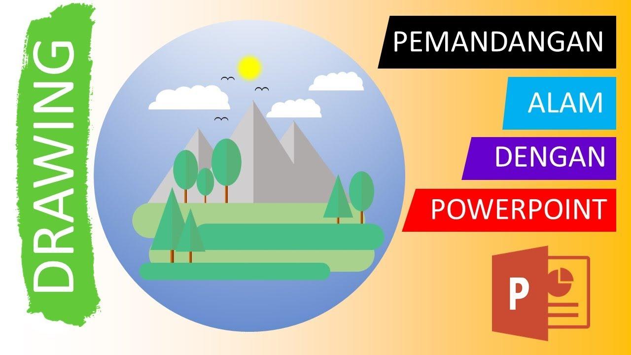 Menggambar Pemandangan Alam dengan Powerpoint (Nature Landscape)