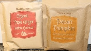 Trader Joes Instant Oatmeal: Pecan Pumpkin & Organic Triple Ginger Review