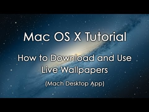 Mac OS X Tutorial: How to Download and Use Live Wallpapers (Mach Desktop)