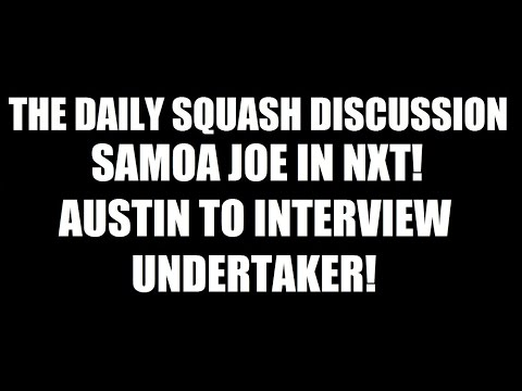 What Will Samoa Joe Do In WWE? Steve Austin Back On WWE Network! Daily Squash 402!