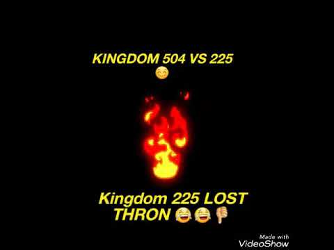 KINGDOM 504 VS 225 ... 225 LOST THRON 😂 .