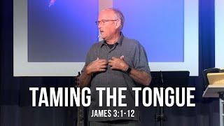 Taming the Tongue (James 3:1-12)