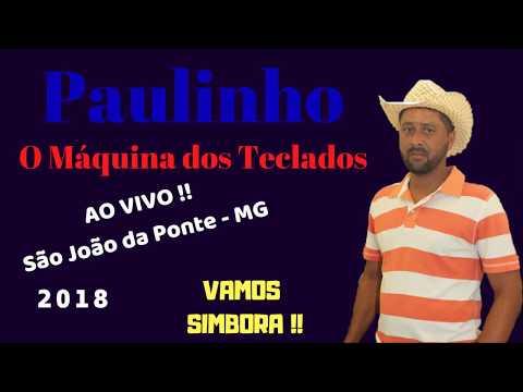 Paulinho O Máquina Dos Teclados Ao Vivo em São João da Ponte 2018