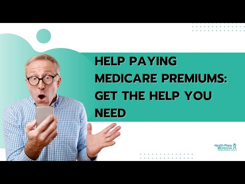 Help Paying Medicare Premiums: Get the Help You Need