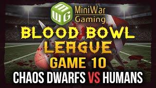 Blood Bowl League Season 2 Game 10 - Chaos Dwarfs vs Humans