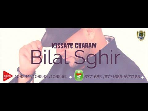 chanson bilal sghir kissat gharam