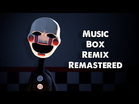 "FNAF Song: ""Music Box Remix"" - Remake 