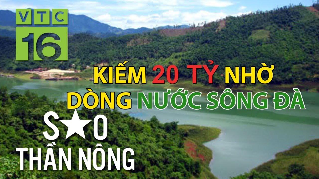 Kiếm 20 tỷ trên dòng nước sông Đà | VTC16
