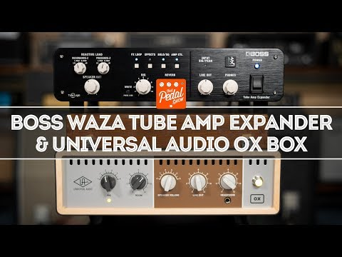 Boss Waza Tube Amp Expander & UAD OX: What You Need To Know – That Pedal Show
