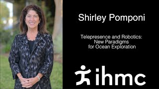 Shirley Pomponi:  Telepresence and Robotics: New Paradigms for Ocean Exploration?