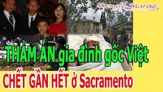 THẢM Á.N gi.a đ.ì.nh gốc Việt CH.Ế.T GẦN H.Ế.T ở Sacramento