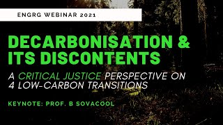 Benjamin Sovacool - Decarbonisation and its Discontents