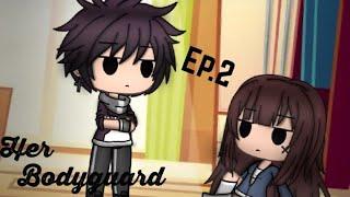 "~Her bodyguard~ Ep.2 ""Lazy girl"" [Gacha life]"
