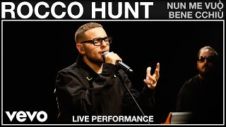 Rocco Hunt - Nun Me Vuò Bene Cchiù - Live Performance | Vevo
