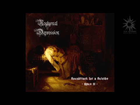 Nocturnal Depression – Soundtrack for a Suicide – Opus II (Full Album | Remastered)