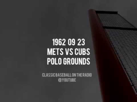 1962 09 23 New York Mets vs Chicago Cubs Polo Grounds Complete Radio Broadcast