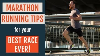 Marathon Running Tips For Your Best Race Ever
