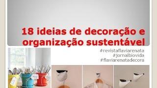 18 ideias de decoração e organização sustentável